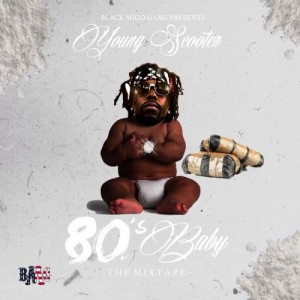 Young Scooter-80s Baby Mixtape