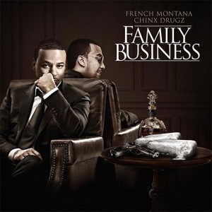 French Montana and Chinx Drugz-Family Business Mixtape