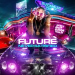Future-Never Satisfied Mixtape