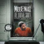Meek Mill-Be Home Soon Mixtape