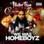 Pastor Troy-Crown Royal 5 We Was Homeboyz Mixtape
