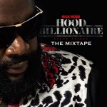 Rick Ross-Hood Billionaire The Mixtape