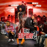 DJ Lexias, Hash Beatz, and DJ Jazz-I Am Hip Hop 3 Mixtape