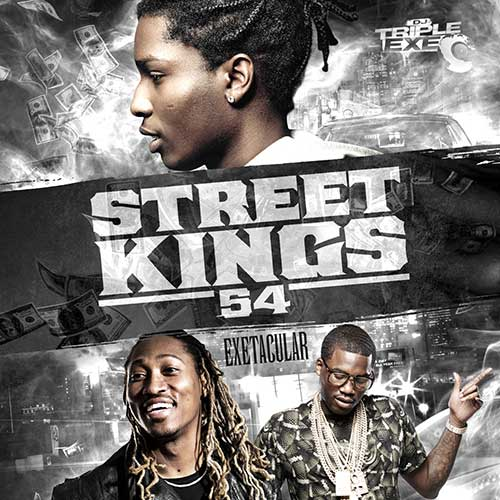 DJ Triple Exe-Street Kings 54 Music Download