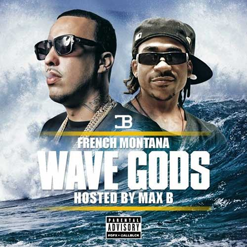 French Montana-Wave Gods Hosted By Max B Free MP3 Downloads