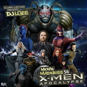 DJ L-Gee-Movie Madness 56 X-Men Apocalypse Mixtape