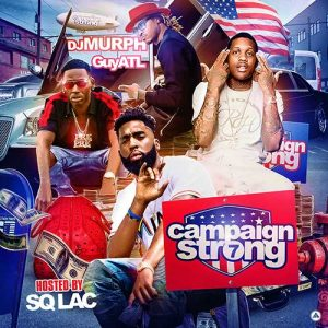 DJ Murph and GuyATL-Campaign Strong 7 Song