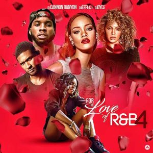 DJ Cannon Banyon, DJ Effect, and DJ Dyce-For The Love Of R&B 4 Free Music Downloads