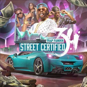 Trap Famous-Street Certified 3.4 Playlist