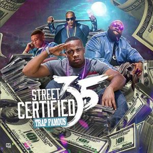 Trap Famous-Street Certified 3.5 Playlist