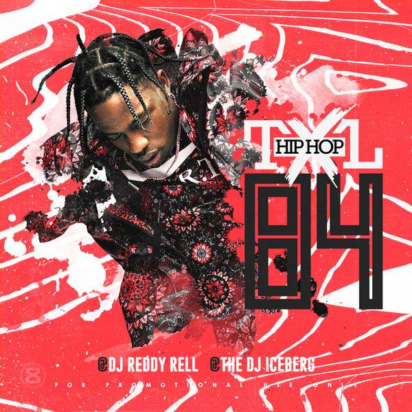 DJ Reddy Rell and DJ Iceberg-Hip Hop TXL Volume 84 Free Music Downloads