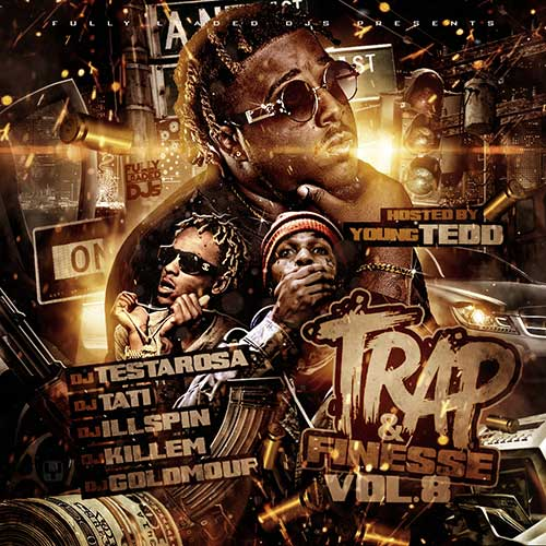 DJ Testarosa DJ Tati DJ IllSpin DJ Killem and DJ Goldmouf-Trap & Finesse 8 Playlist