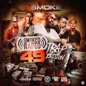 DJ Smoke-Smoked Out Radio 49 Trap Edition Free Music Downloads