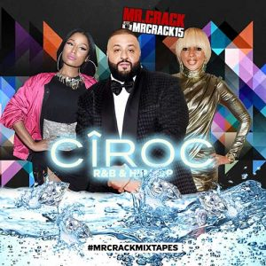 Mr. Crack-Ciroc R&B and Hip Hop April 2K17 Edition Free Music Download