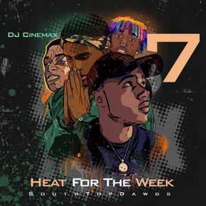 DJ Cinemax-Heat For The Week 7 Playlist
