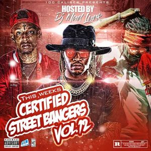 DJ Mad Lurk-This Weeks Certified Street Bangers 12 Playlist