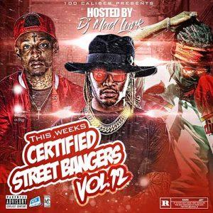 DJ Mad Lurk-This Weeks Certified Street Bangers 12 Playlist