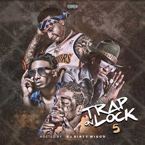 DJ Big Migoo-Trap On Lock 5 Song
