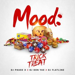 DJ Phase 3 DJ Don Yae and DJ Flatine-Mood: Trick Or Treat MP3