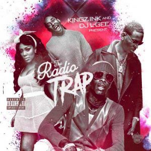 DJ L-Gee and Kingz Ink-The Radio Trap Mixtapes