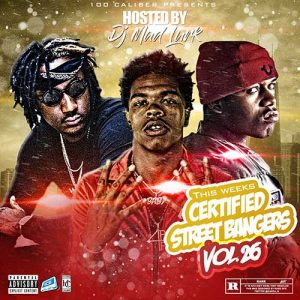 DJ Mad Lurk-This Weeks Certified Street Bangers 26 Mixtapes