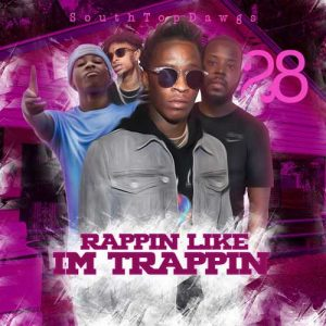 DJ Cinemax-Rappin Like Im Trappin 28 Release