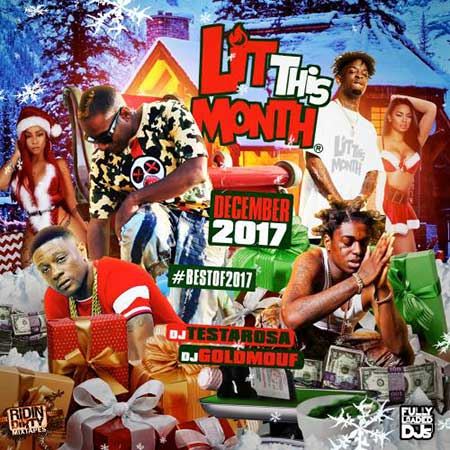 DJ Testarosa and DJ Goldmouf-Lit This Month December Best Of 2017 Edition Playlist
