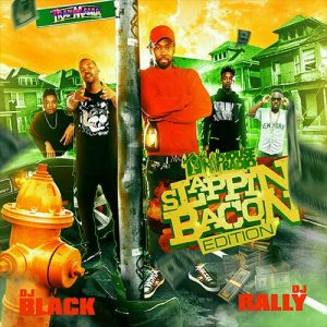 DJ Rally and DJ Black-Trap House Radio Slappin Bacon Edition Download