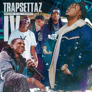 DJ 1Hunnit-TrapSettaz 4 Free Music Downloads