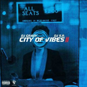 DJ S.R. and DJ Grady-City Of Vibes 2 Playlist