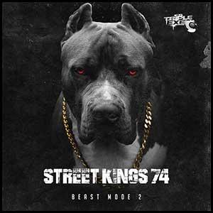 DJ Triple Exe-Street Kings 74 Beast Mode 2 Free MP3 Downloads