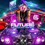 Future-Never Satisfied Mixtape
