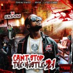 DJ Black Jesus-Can't Stop The Hustle 21 Mixtape