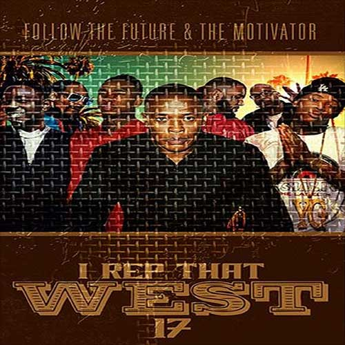 Follow The Future and The Motivator-I Rep That West 17 Music Downloader