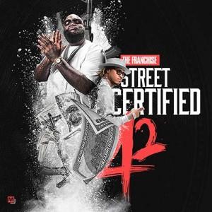 The Franchise-Street Certified 42 Mixtape Playlist