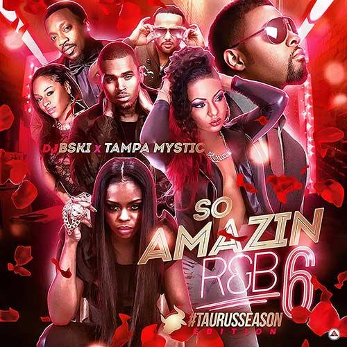 DJ B-Ski and Tampa Mystic-So Amazin R&B 6 Free Music Downloads