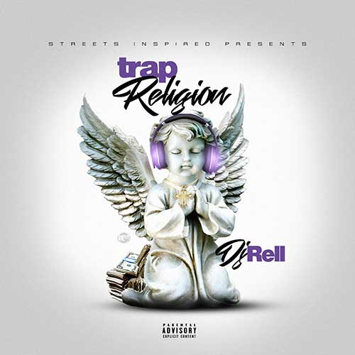 DJ Rell-Trap Religion Free MP3 Downloads