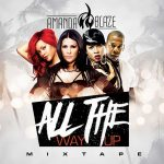 DJ Amanda Blaze-All The Way Up Mixtape Free MP3 Download Sites