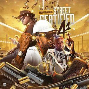 Trap Famous-Street Certified 4.1 Mixtape
