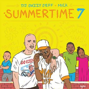 DJ Jazzy Jeff and Mick Boogie-Summertime 7 Free Music Downloads