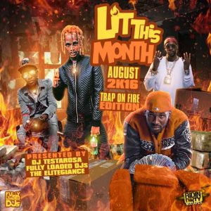 DJ Testarosa-Lit This Month August 2K16 Song