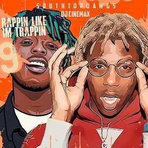 DJ Cinemax-Rappin Like Im Trappin 8 Mixtape