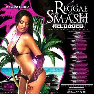 DJ Scratchez-Reggae On Smash Reloaded 4 Free Music Downloads