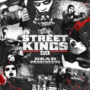 DJ Triple Exe-Street Kings 59 Dead Presidents New Songs