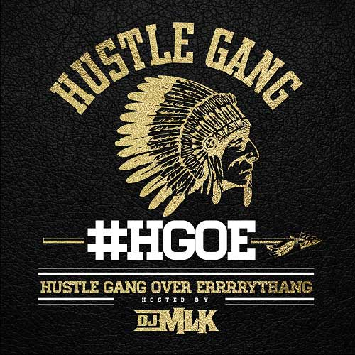 Hustle Gang-H.G.O.E. Hustle Gang Over Errrrythang Music Downloads