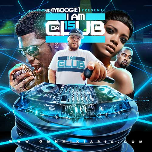 DJ Ty Boogie-I Am Da Club 15 Playlist