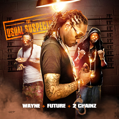 The Usual Suspects-Lil Wayne + Future + 2 Chainz Song