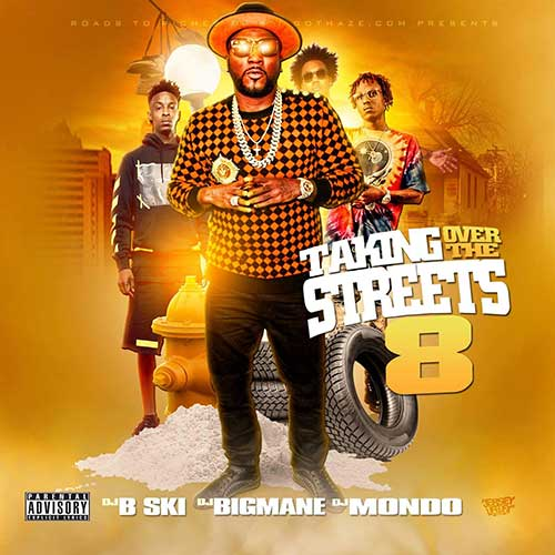 DJ B-Ski, DJ Big Mane, and DJ Mondo-Taking Over The Streets 8 Product