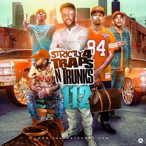 Traps N Trunks-Strictly 4 Traps N Trunks 112 Playlist
