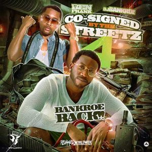 DJ Ben Frank and DJ Bankroe-Co-Signed By The Streets 4 Music
